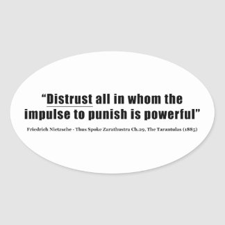 Distrust all whom impulse to punish is powerful oval sticker