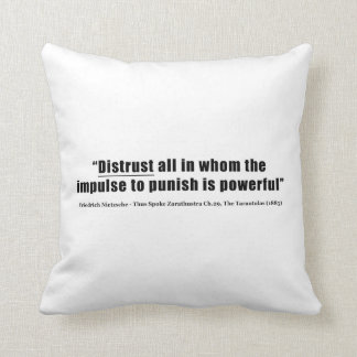Distrust all whom impulse to punish is powerful throw pillow
