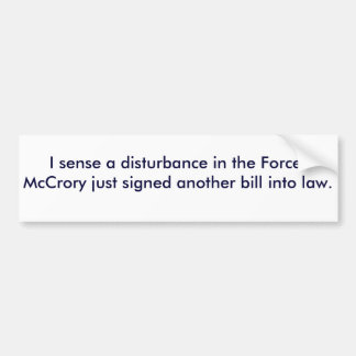 Disturbance in the Force. Bumper Sticker