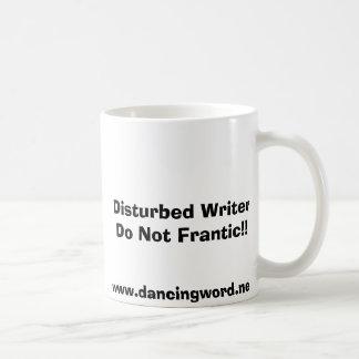 Disturbed Writer Do Not Frantic!! Coffee Mug