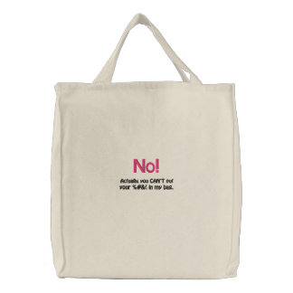 Ditty Bag_Funny Girlz_No You Can't Embroidered Tote Bag
