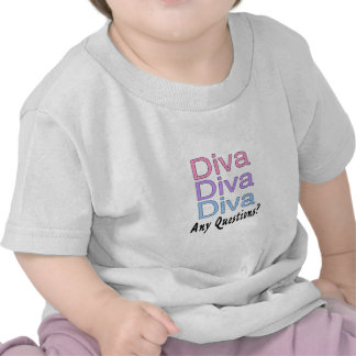 Diva Any Questions T-shirt