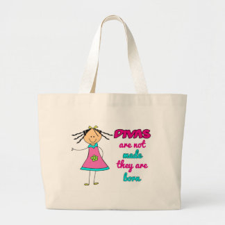 Divas are not Made they are Born Large Tote Bag