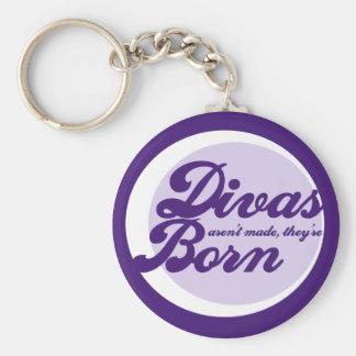 Divas arent made theyre born basic round button keychain