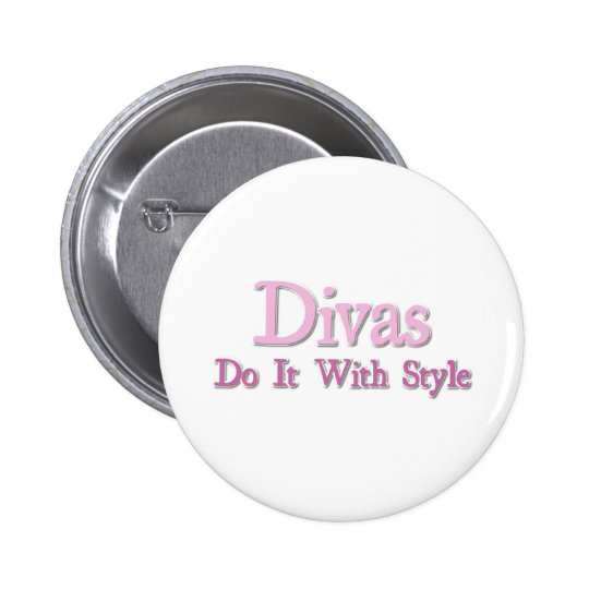 Divas Do It With Style Pinback Button