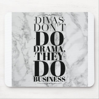 Divas Dont Do Drama, They Do Business Mousepad