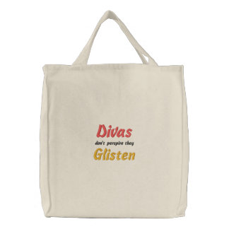 Divas Don't Perspire They Glisten Embroidered Tote Bag