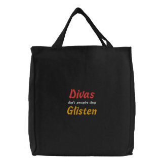 Divas Don't Perspire They Glisten Embroidered Tote Bag