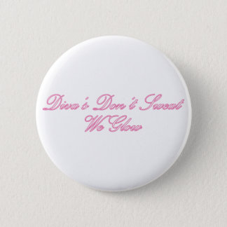 Diva's Don't Sweat Button
