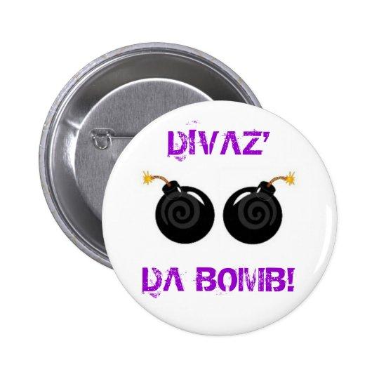 DIVAZ' DA BOMB! PINBACK BUTTON