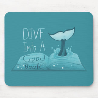 Dive into a Good Book Mouse Pad