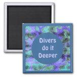 Divers do it deeper fridge magnet