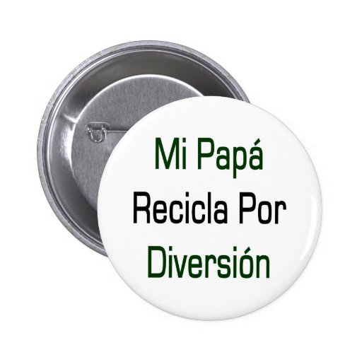 Diversión de Recicla Por de la papá del MI Pins