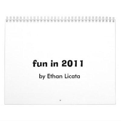 diversión en 2011, por Ethan Licata Calendario De Pared
