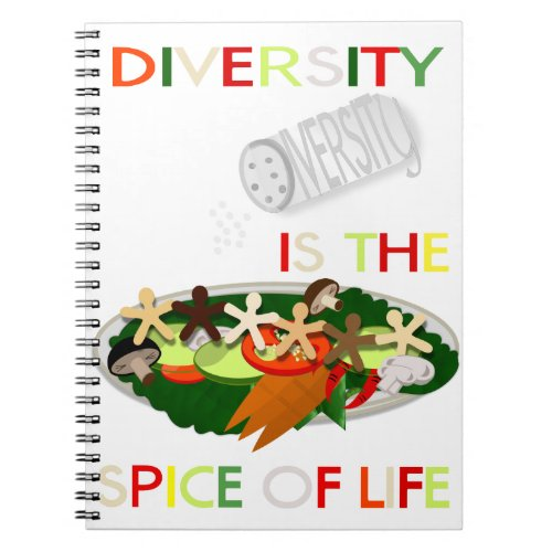 Diversity Is the Spice of Life Spiral Notebook