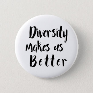 """Diversity Makes Us Better"" Black Typography Pinback Button"