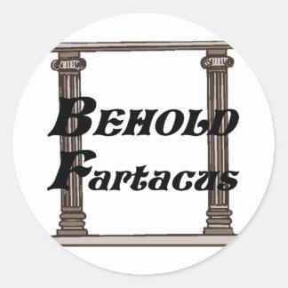 Divertido behold el regalo del fartacus etiquetas redondas