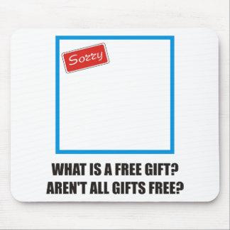 ¿Divertido - cuál es un regalo libre? No son todos Alfombrilla De Ratón