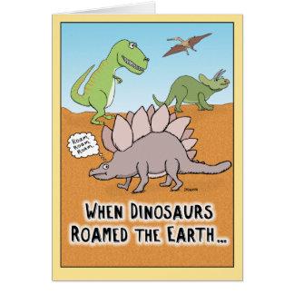 Divertido cuando los dinosaurios vagaron por la tarjeta de felicitación