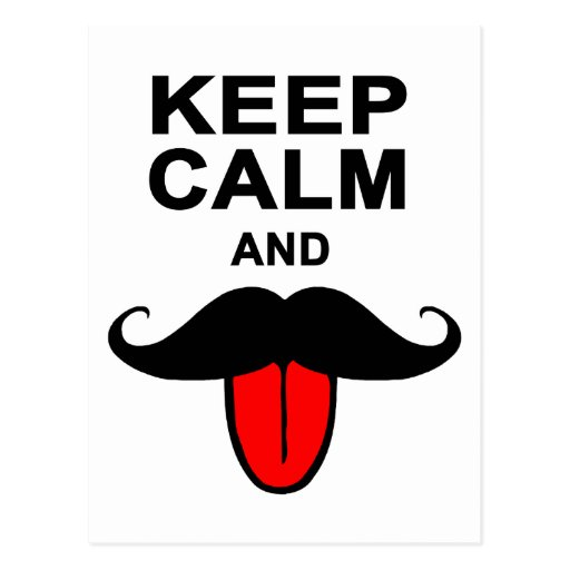 Divertido guarde la calma y el bigote postal