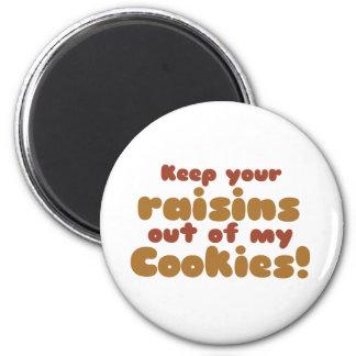 Divertido guarde sus pasas fuera de mis galletas imán redondo 5 cm
