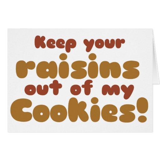 Divertido guarde sus pasas fuera de mis galletas tarjeta de felicitación