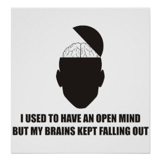 Divertido - la mente abierta pero mis cerebros gua póster