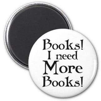 Divertido necesito más camiseta de los libros imán redondo 5 cm