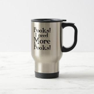 Divertido necesito más regalo de los libros taza de viaje de acero inoxidable