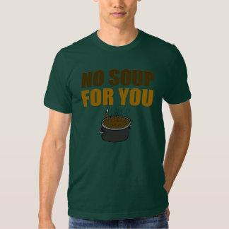 Divertido ninguna sopa para usted camiseta polera
