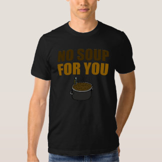 Divertido ninguna sopa para usted camiseta poleras