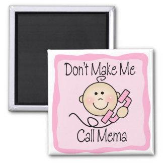 Divertido no me haga la llamada Mema Imanes De Nevera