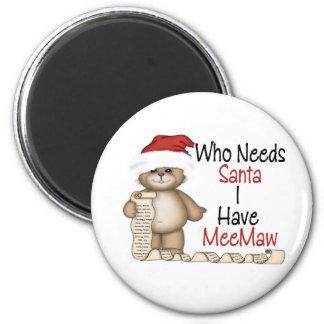 Divertido quién necesita a Santa Meemaw Imán Redondo 5 Cm