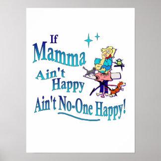 ¡Divertido si la mama no es feliz, no es nadie fel Posters