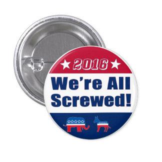 """Divertido """"somos todos"""" la campaña atornillada pin redondo de 1 pulgada"""