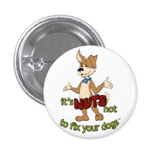 Divertido spay y neutralice el arreglo sus perros pin redondo de 1 pulgada