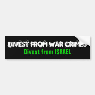 DIVEST FROM WAR CRIMES Divest from Israel Bumper Stickers