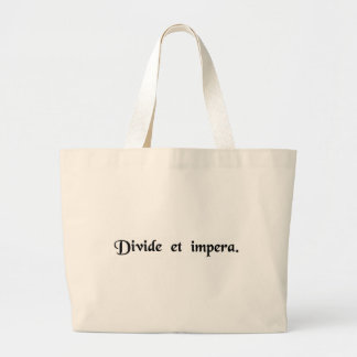 Divide and conquer. large tote bag