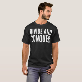 Divide and Conquer Typography T-Shirt
