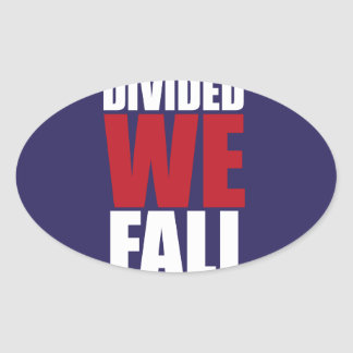 Divided We Fall Patriotism Quotes Oval Sticker