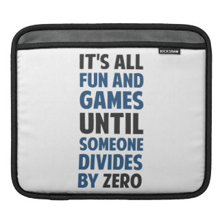 Dividing By Zero Is Not A Game Sleeves For iPads