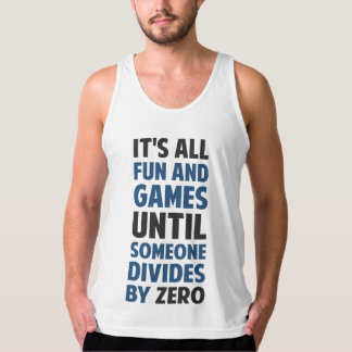 Dividing By Zero Is Not A Game Tank Top