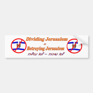 Dividing Jerusalem Will Break Our Heart BUMPER Car Bumper Sticker