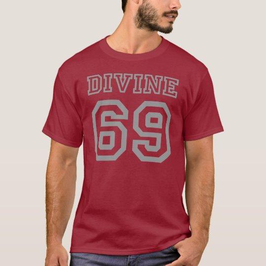 Divine 69 T-Shirt