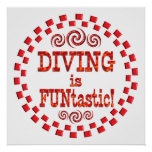 Diving is FUNtastic Posters