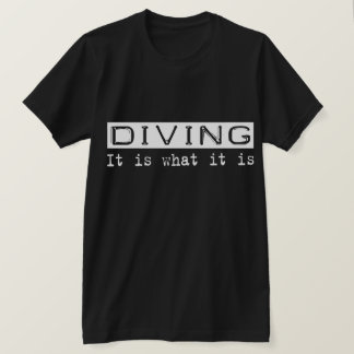 Diving It Is T-Shirt