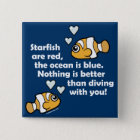 Diving With You Pinback Button