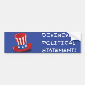 Divisive Political Statement! Car Bumper Sticker