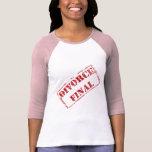 Divorce Final Stamp T Shirt