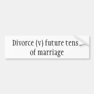 Divorce (v) future tenseof marriage bumper sticker